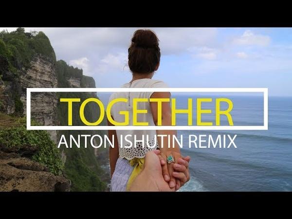 Moe Turk - Together (Anton Ishutin Remix)