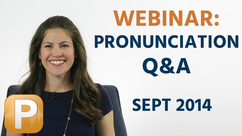 September Webinar - Answering Your English Pronunciation Questions