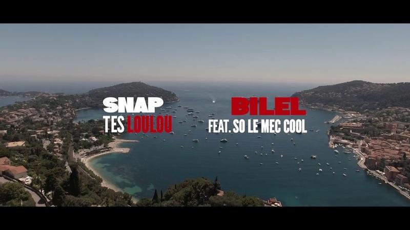 Bilel Feat So Le Mec Cool - Snap Tes LouLou (Clip Officiel)