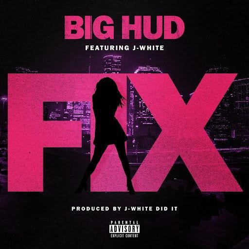 Big Hud альбом Fix