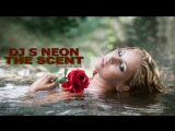 DJ S NEON - THE SCENT (DREAM MIX