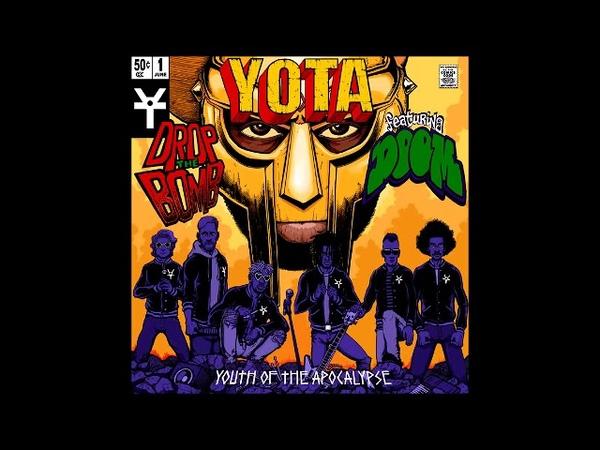 YOTA (Youth Of The Apocalypse) - Drop the Bomb feat. MF DOOM