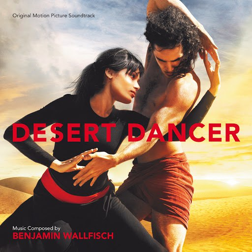 Benjamin Wallfisch альбом Desert Dancer (Original Motion Picture Soundtrack)