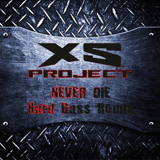 XS PROJECT альбом Never Die (Hard Bass Remix)