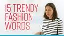 ENGLISH SLANG – 15 trendy fashion words