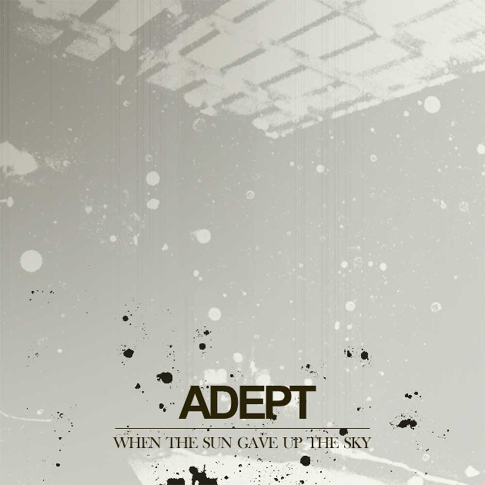 Adept - When The Sun Gave Up The Sky [EP] (2005)