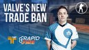 Valve's CS:GO Trade Restriction! Pros Give Thoughts on New CS:GO Trade Rule   DBLTAP Rapid Fire