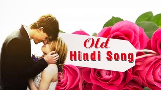 Old Hindi Songs - The Most Popular Songs - Indian Love Songs