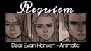 Requiem Animatic Dear Evan Hansen