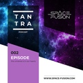 Space Fusion - Tantra Podcast #002 www.space-fusion.com