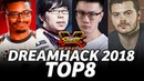 DREAMHACK 2018 SFV TOP8
