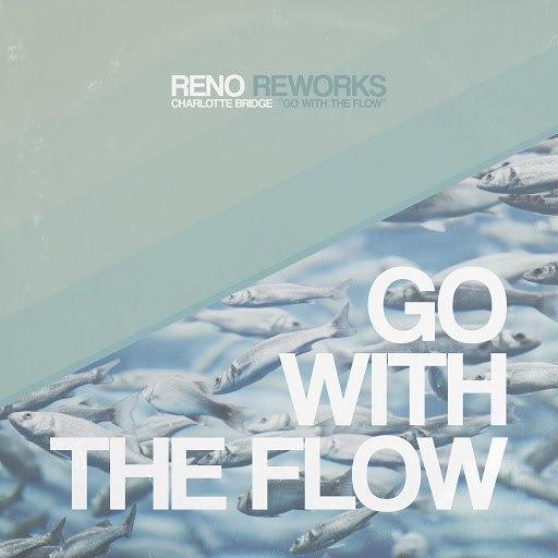 RENO альбом Go with the Flow (Reworked) [feat. Charlotte Bridge]