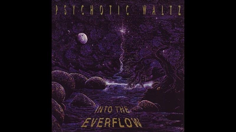Psychotic Waltz-Into the Everflow Full Album