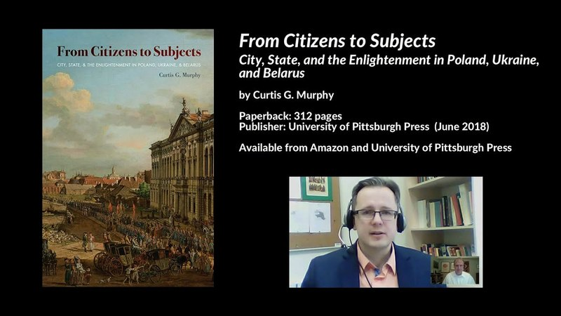 From Citizens to Subjects: City, State the Enlightenment in Poland, Ukraine Belarus, C. Murphy