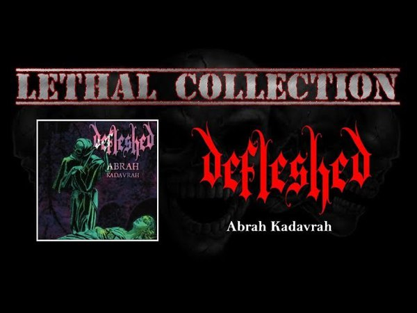 Defleshed - Abrah Kadavrah (Full Album/With Lyrics)