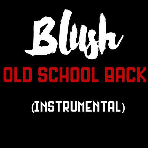 Blush альбом Old School Back (Instrumental)