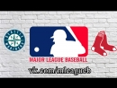 Seattle Mariners vs Boston Red Sox | 22.06.2018 | AL | MLB 2018 (1/3)