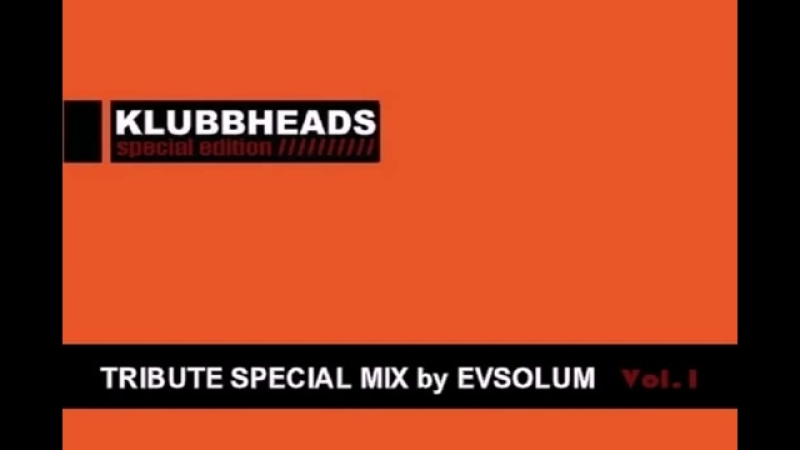 Evsolum - Klubbheads Mix [Old School Tribute] Parte 1.mp4