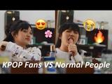 KPOP Fans VS Normal People