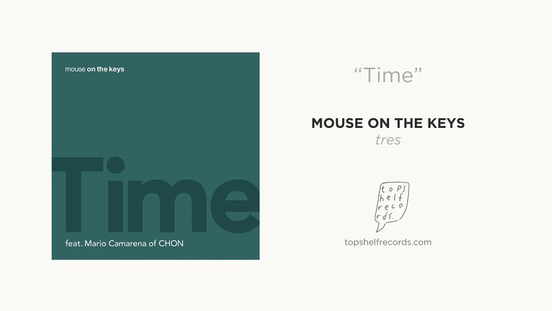 Mouse on the keys - Time (feat. Mario Camarena of CHON)