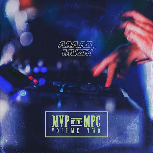 Araabmuzik альбом MVP of the MPC, Vol. 2