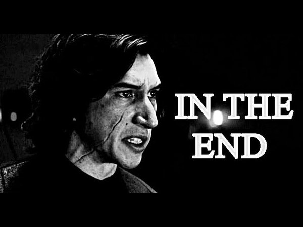 KYLO REN    In The End {Star Wars/Ben SoloRey}