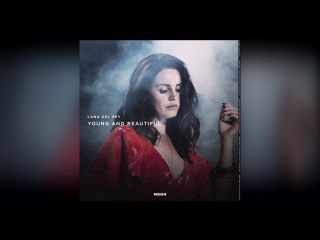 Lana Del Rey - Young And Beautiful (MBNN Remix)