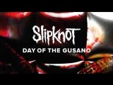 SlipKnot - Day Of The Gusano (Live In KnotFest Mexico 2016) hd-720p