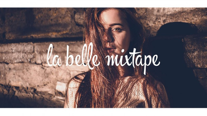 La Belle Mixtape | Bazzi ,Tinashe, Snakehips | Chill RB Mix 2018