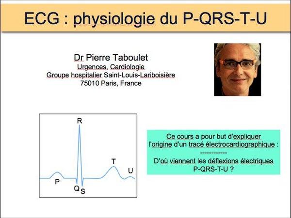 1a. Formation ECG. La genèse du tracé P-QRS-T. Dr P Taboulet