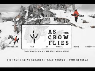 As the Crow Flies - Full Snowboarding Movie