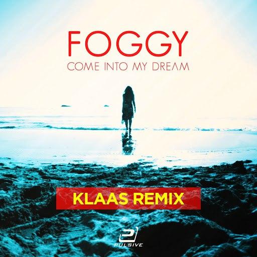 Foggy альбом Foggy - Come into My Dream (Klaas Remix)