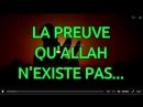 La preuve qu'Allah n'existe pas