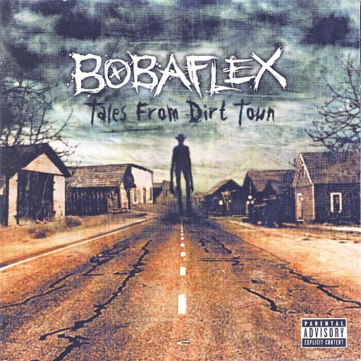 Bobaflex альбом Tales From Dirt Town