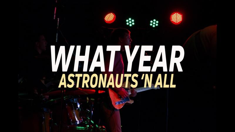 Astronauts 'n All -What Year (Live Planetarium 2017)