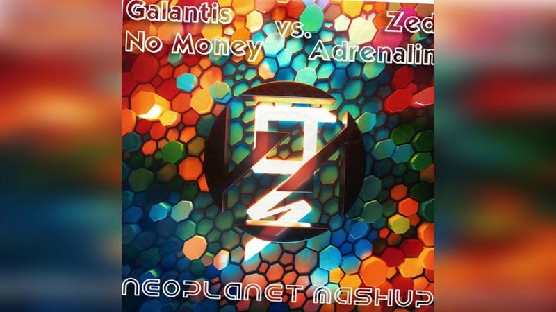 Galantis vs. MOTi vs. Zedd Grey-No Money vs. Adrenaline (Neoplanet Mashup)