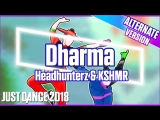 Just Dance 2018 | Dharma - Headhunterz & KSHMR | Fight version | Just Dance 2017 [Mod]