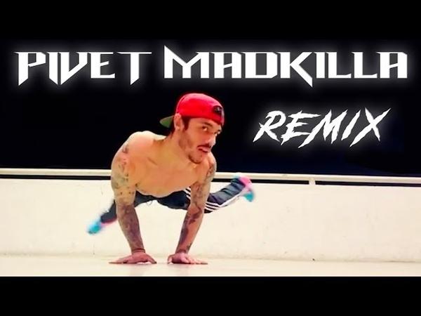 Pivet MadKilla Remix (Extreme Calisthenics)