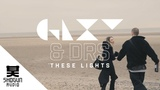 GLXY &amp DRS - These Lights (Official Video)