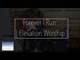 Forever I Run - Elevation Worship Guitar Cover