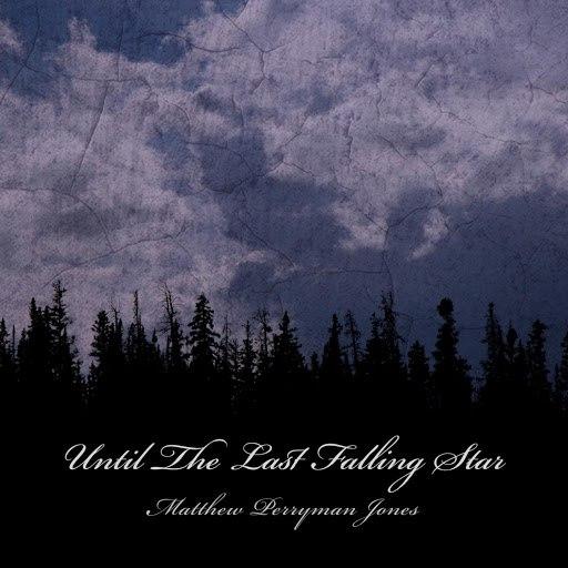Matthew Perryman Jones альбом Until the Last Falling Star
