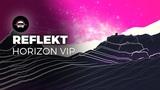 Reflekt - Horizon VIP Ninety9Lives Release