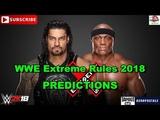 WWE Extreme Rules 2018 Roman Reigns vs Bobby Lashley Predictions WWE 2K18