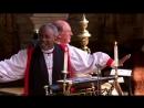 Проповедь о любви Бога. The Royal Wedding 2018- Prince Harry and Ms. Meghan Markle 19.05.18.