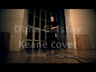 Everybody's Changing - Keane Cover by Dima Chistov
