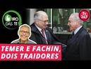 Giro das 11 com Mauro Lopes Temer e Fachin dois traidores
