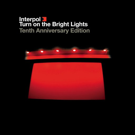 Interpol альбом Turn On The Bright Lights: The Tenth Anniversary Edition (Remastered)