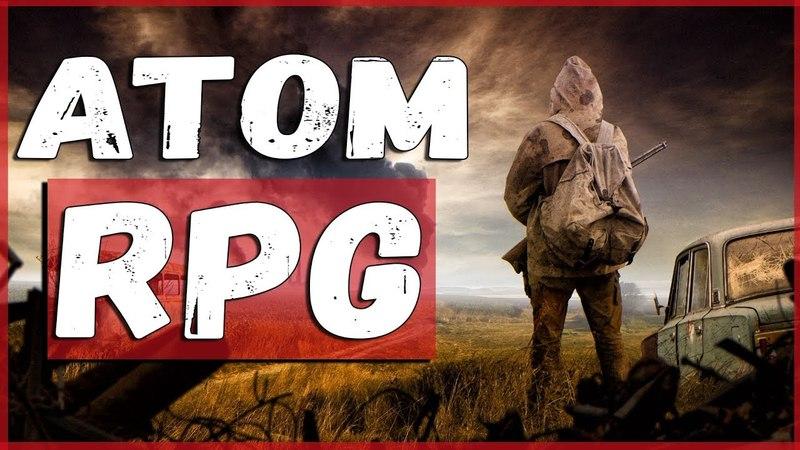 ОБЗОР ATOM RPG - S.T.A.L.K.E.R. В МИНИАТЮРЕ / ЧТО ТАКОЕ ATOM RPG?