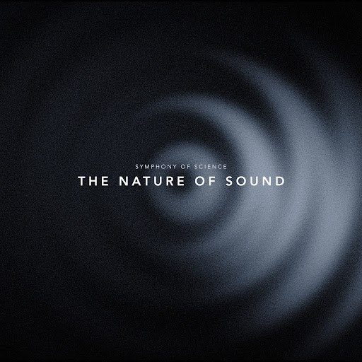 Symphony of Science альбом The Nature of Sound