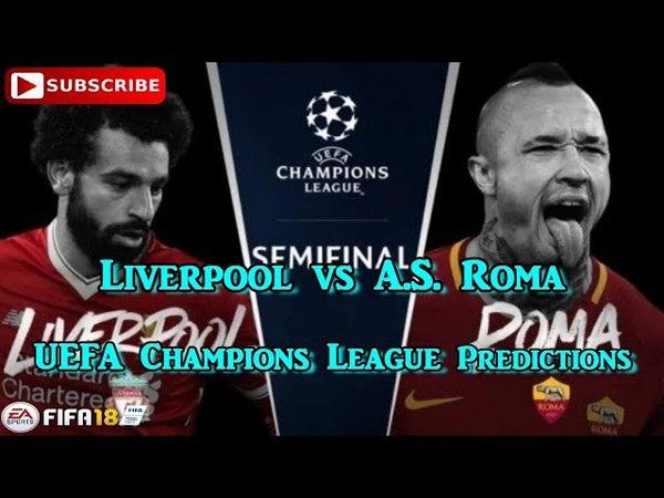 Liverpool vs A.S. Roma | UEFA Champions League Semi-finals | Predictions FIFA 18